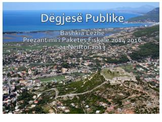 Dëgjesë Publike Bashkia Lezhë Prezantimi i Paketës Fiskale  2014 2016 21  Nëntor  2013