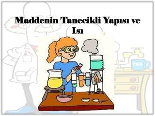 Maddenin  Tanecikli Yap?s? ve Is?