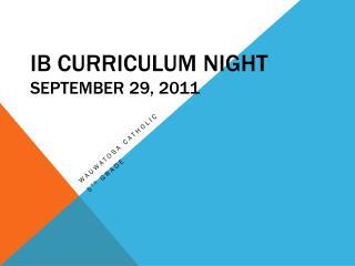 IB Curriculum Night September 29, 2011