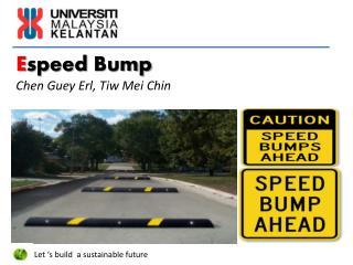 E speed  Bump C hen  G uey E rl ,  T iw M ei Chin
