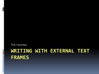Writing with External Text Frames