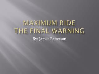 MAXIMUM RIDE THE FINAL WARNING