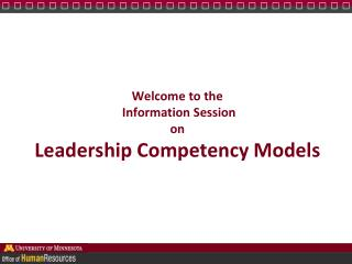 Welcome to the  Information Session on Leadership Competency Models