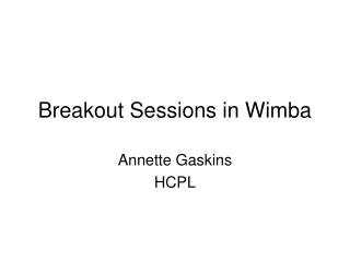 Breakout Sessions in Wimba