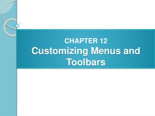 CHAPTER 12 Customizing Menus and Toolbars