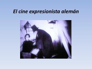 El cine expresionista alem�n