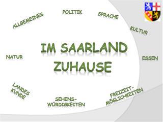 Im Saarland zuhause
