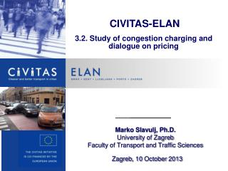 CIVITAS-ELAN 3.2. Study of congestion charging and dialogue on pricing