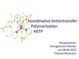 Hauptseminar Anorganische Chemie am 08.06.2010 Theresa Neumann