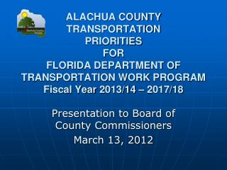 Presentation to Board of County Commissioners March 13, 2012