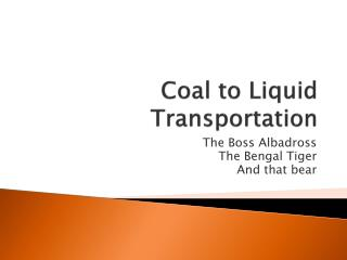 Coal to Liquid Transportation