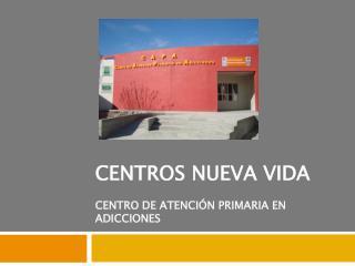 Centros nueva vida centro de atención primaria en adicciones