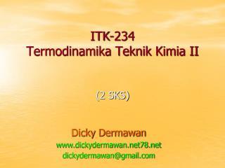 ITK-234 Termodinamika Teknik Kimia II