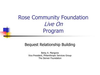 Rose Community Foundation Live On  Program