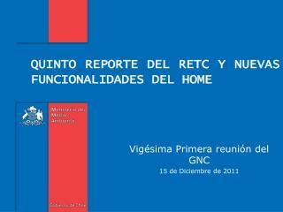 QUINTO REPORTE DEL RETC Y NUEVAS FUNCIONALIDADES DEL HOME