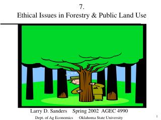 7.   Ethical Issues in Forestry  Public Land Use
