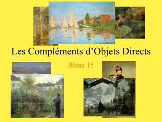 Les Compléments d'Objets Directs