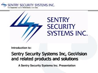 Sentry Security Systems Inc,  GeoVision  and related products and solutions