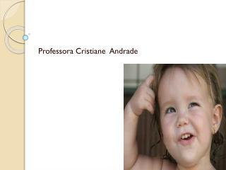 Professora Cristiane  Andrade