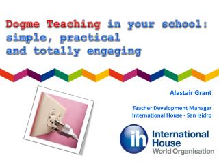 Alastair  Grant  Teacher  Development Manager International House - San Isidro