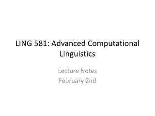LING 581: Advanced Computational Linguistics