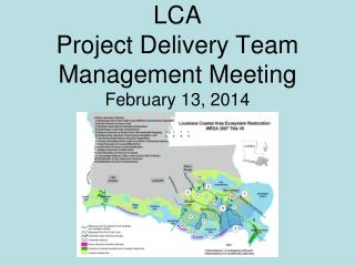 LCA  Project Delivery Team Management Meeting  February 13, 2014
