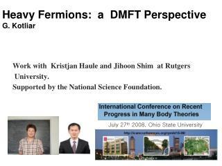 Heavy Fermions:  a  DMFT Perspective G.  Kotliar