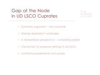 Gap at the Node  in UD LSCO  Cuprates
