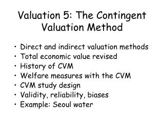 Valuation 5: The Contingent Valuation Method