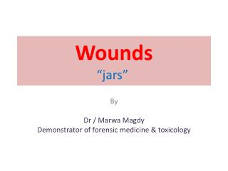 "Wounds ""jars"""