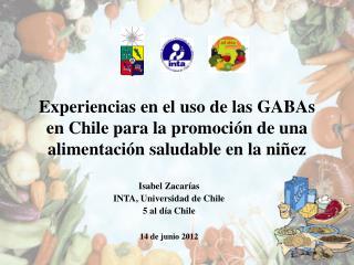 Isabel Zacarías INTA, Universidad de Chile 5 al día Chile 14 de junio 2012