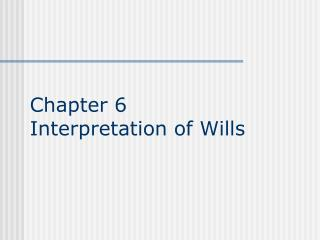 Chapter 6 Interpretation of Wills