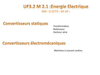 UF3.2 M 2.1 :Energie Electrique 40h  –2 ECTS –10  UF  :