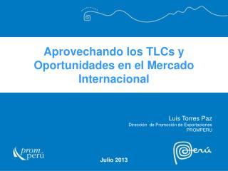 Aprovechando los  TLCs  y Oportunidades en el Mercado Internacional