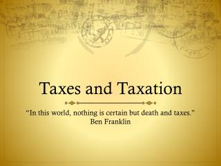 Taxes and Taxation