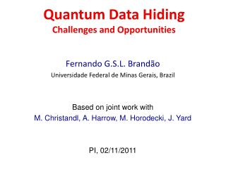 Quantum Data Hiding Challenges and Opportunities