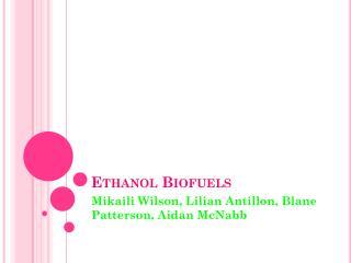 Ethanol  Biofuels