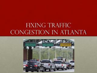 Fixing Traffic Congestion in Atlanta