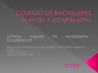 COLEGIO DE BACHILLERES  PLANTEL 7 «IZTAPALAPA»