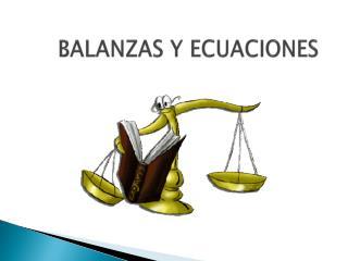 BALANZAS Y ECUACIONES