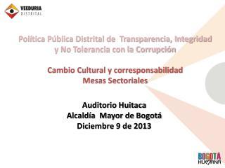 Auditorio Huitaca  Alcaldía  Mayor de Bogotá   Diciembre 9 de 2013