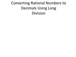 Converting Rational Numbers to Decimals Using Long  Division