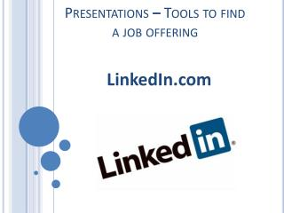 Presentations  �  Tools to find  a  job offering