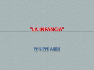 """""""LA INFANCIA"""""""