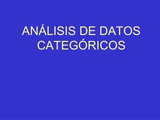 ANÁLISIS DE DATOS CATEGÓRICOS