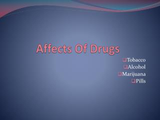 Affects Of Drugs