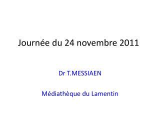 Journée du 24 novembre 2011