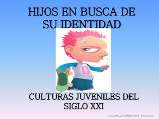 CULTURAS JUVENILES DEL SIGLO XXI