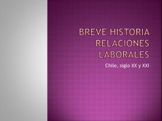 Breve historia relaciones laborales