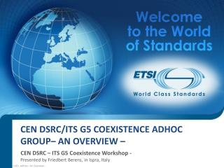 CEN DSRC/ITS G5 Coexistence  AdHoc group– An overview –